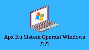 apa itu sistem operasi windows